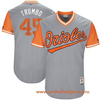 Men's Baltimore Orioles Mark Trumbo -Trumbo- Majestic Gray 2017 Little League World Series Players Weekend Stitched Nickname Jersey